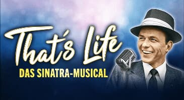 That's Life - Das Sinatra Musical - 15 Euro Deal