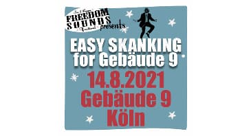 Easy Skanking for Gebäude 9